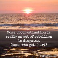 Procrastination eats your time